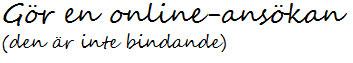 Gör en online-ansökan (den är inte bindande)